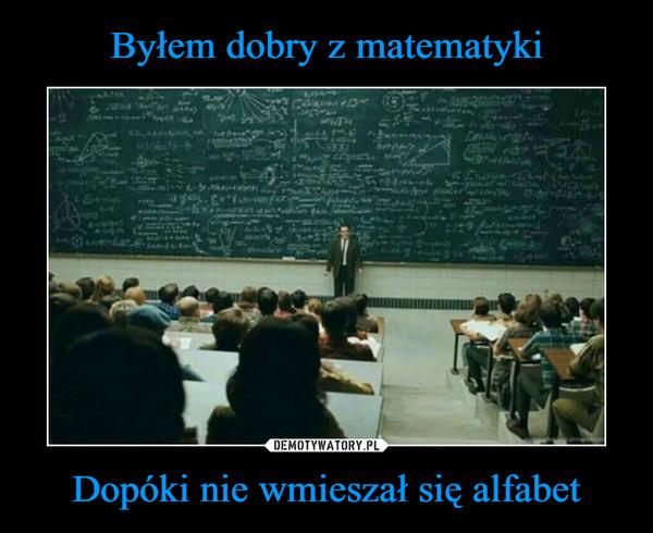 Dopóki nie wmieszał się alfabet –