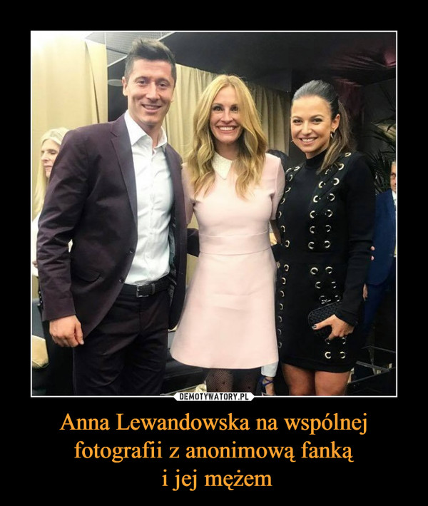 Anna Lewandowska na wspólnej fotografii z anonimową fanką i jej mężem –