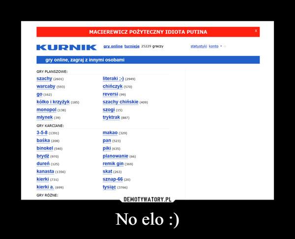 No elo :) –