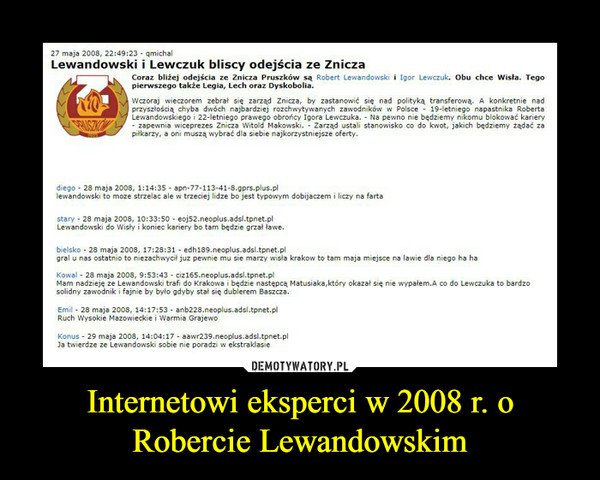 Internetowi eksperci w 2008 r. o Robercie Lewandowskim –