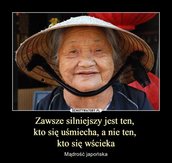 Zawsze silniejszy jest ten, kto się uśmiecha, a nie ten, kto się wścieka – Mądrość japońska