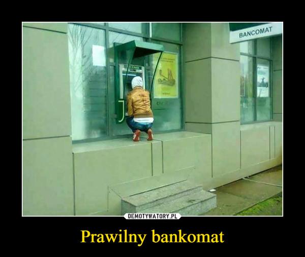 Prawilny bankomat –