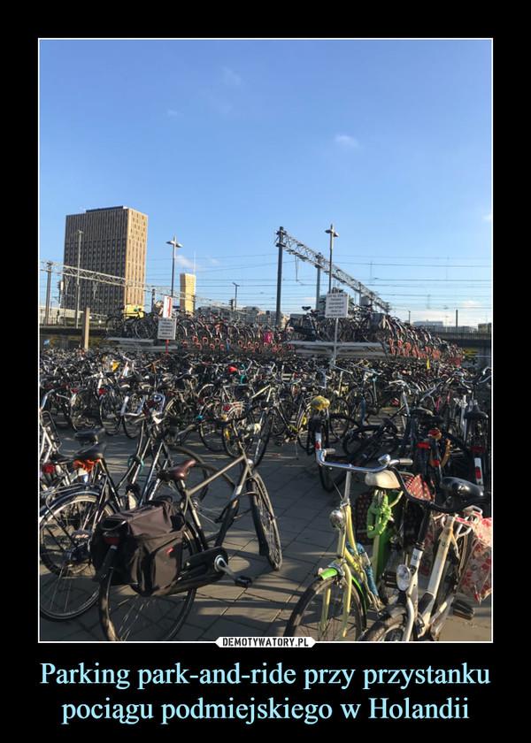 Parking park-and-ride przy przystanku pociągu podmiejskiego w Holandii –