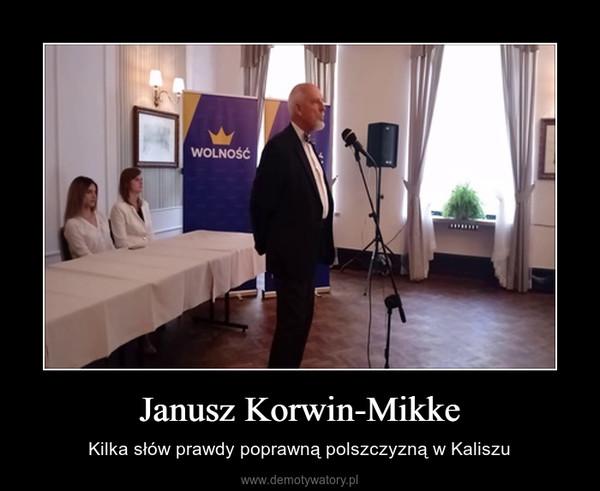 Janusz Korwin-Mikke – Kilka słów prawdy poprawną polszczyzną w Kaliszu