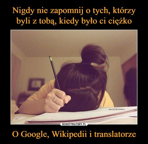 O Google, Wikipedii i translatorze –