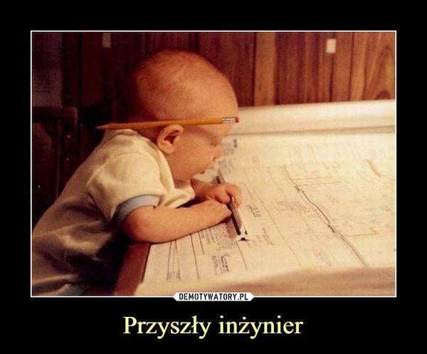 Przyszły inżynier –