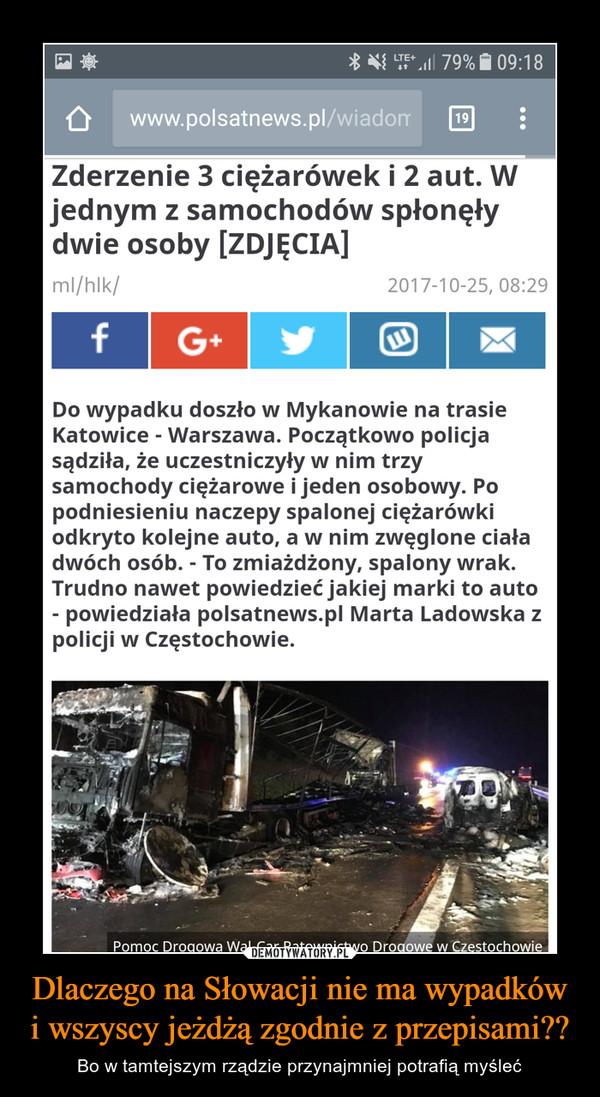 Dlaczego na Słowacji nie ma wypadków i wszyscy jeżdżą zgodnie z przepisami?? – Bo w tamtejszym rządzie przynajmniej potrafią myśleć