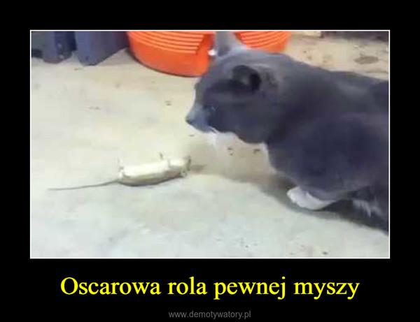 Oscarowa rola pewnej myszy –