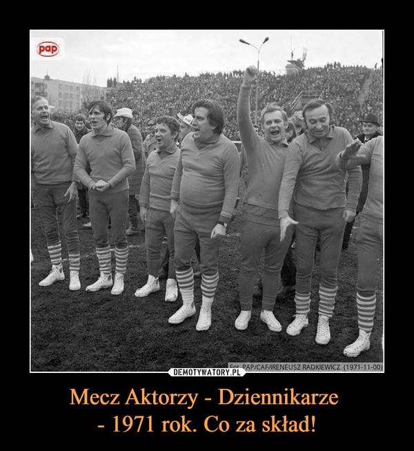 Mecz Aktorzy - Dziennikarze - 1971 rok. Co za skład! –