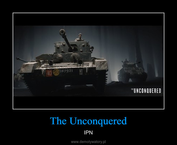 The Unconquered – IPN