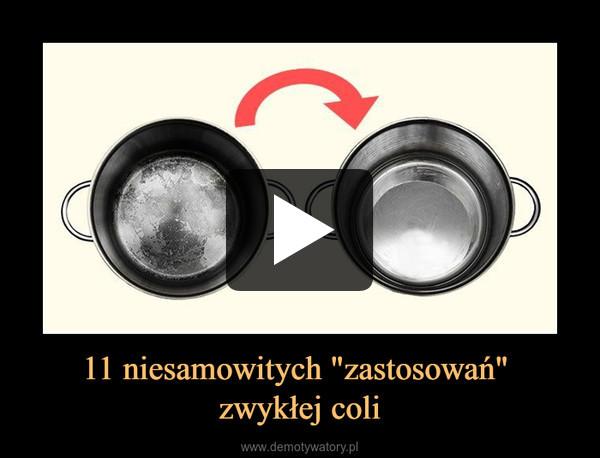 """11 niesamowitych """"zastosowań"""" zwykłej coli –"""