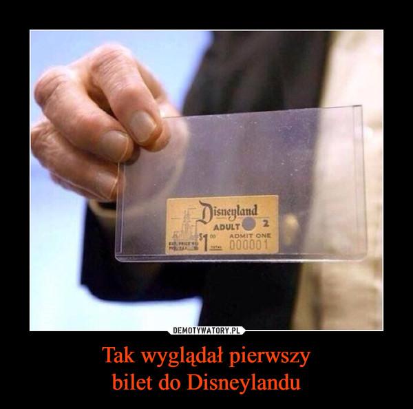 Tak wyglądał pierwszybilet do Disneylandu –