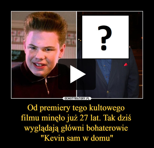 """Od premiery tego kultowego filmu minęło już 27 lat. Tak dziś wyglądają główni bohaterowie """"Kevin sam w domu"""" –"""