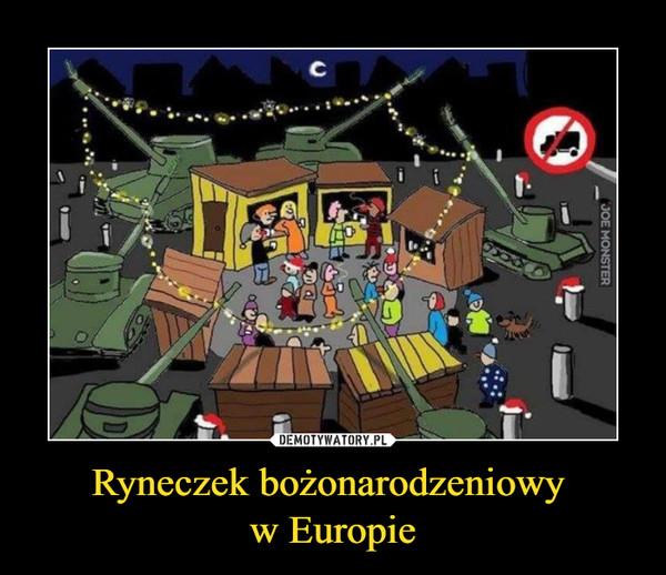 Ryneczek bożonarodzeniowy w Europie –