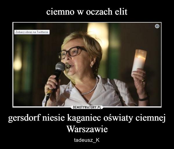 gersdorf niesie kaganiec oświaty ciemnej Warszawie – tadeusz_K