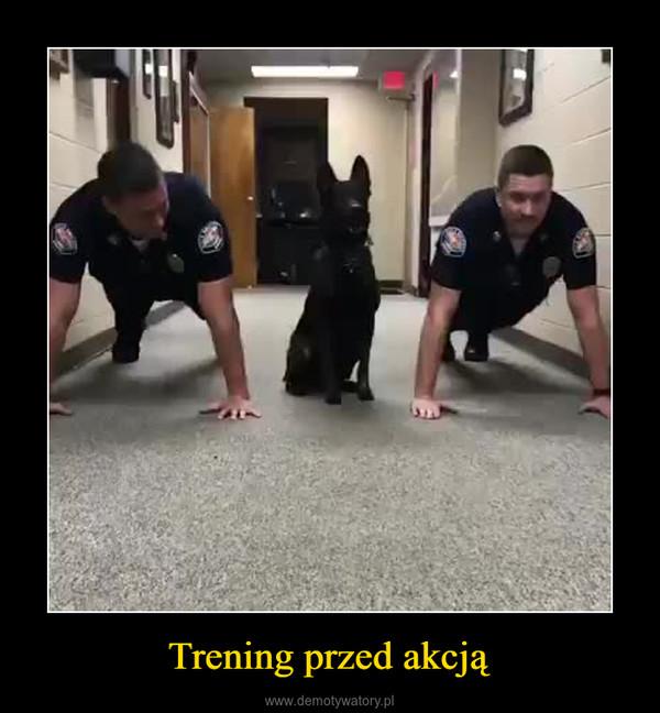 Trening przed akcją –