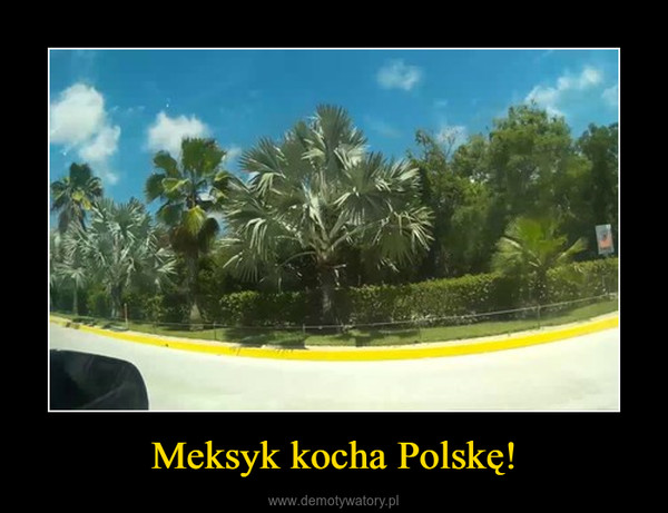 Meksyk kocha Polskę! –