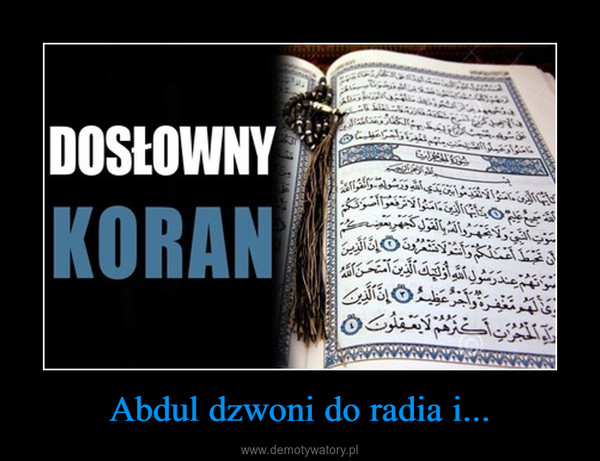Abdul dzwoni do radia i... –