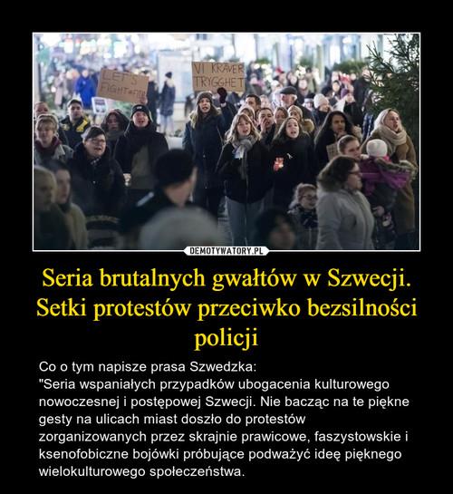 Seria brutalnych gwałtów w Szwecji. Setki protestów przeciwko bezsilności policji