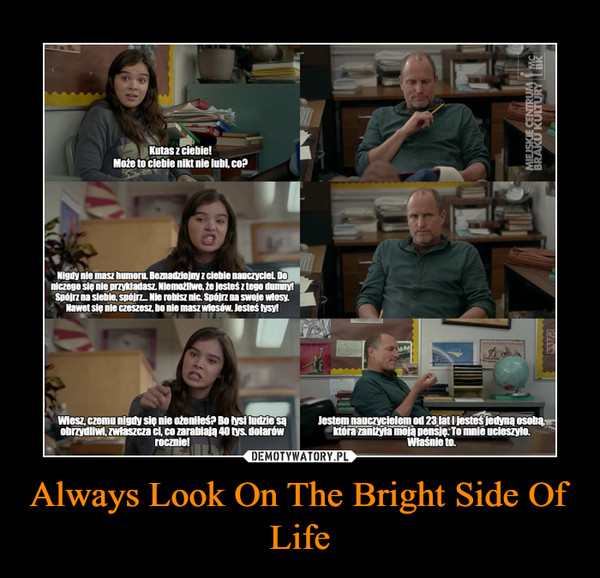 Always Look On The Bright Side Of Life –