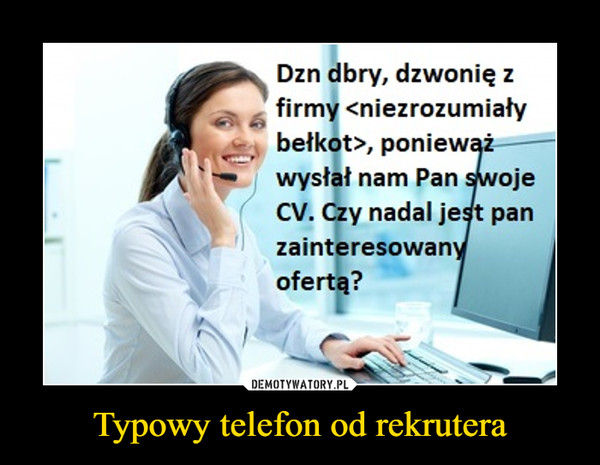 Typowy telefon od rekrutera –