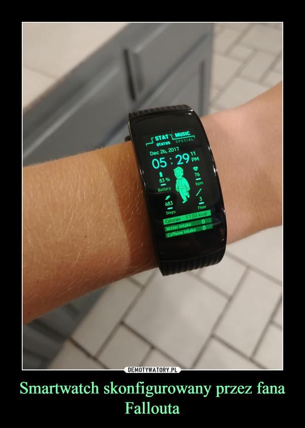 Smartwatch skonfigurowany przez fana Fallouta –