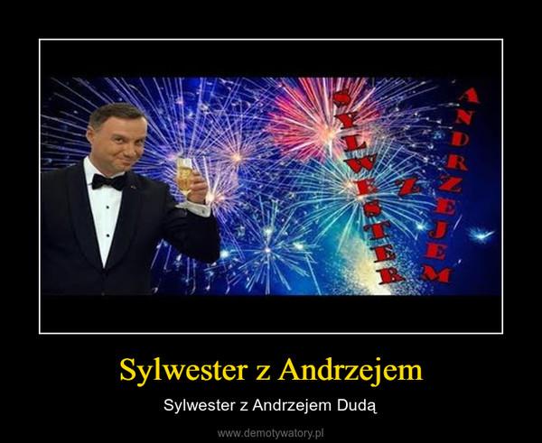 Sylwester z Andrzejem – Sylwester z Andrzejem Dudą
