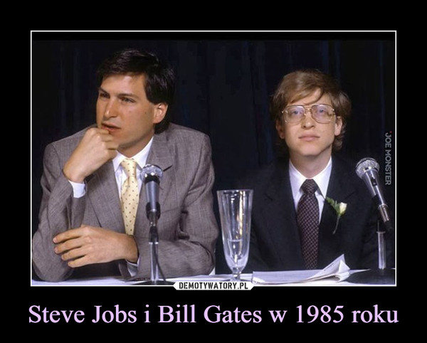 Steve Jobs i Bill Gates w 1985 roku –
