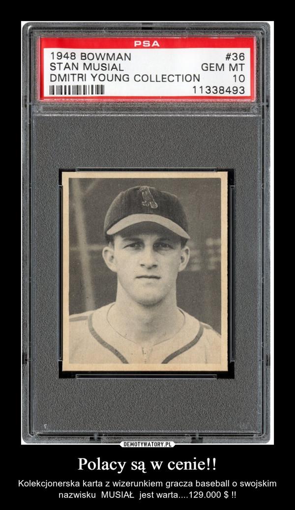 Polacy są w cenie!! – Kolekcjonerska karta z wizerunkiem gracza baseball o swojskim nazwisku  MUSIAŁ  jest warta....129.000 $ !!