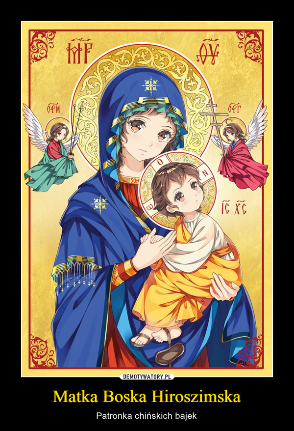 Matka Boska Hiroszimska – Patronka chińskich bajek