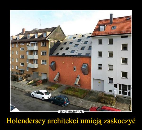 Holenderscy architekci umieją zaskoczyć –