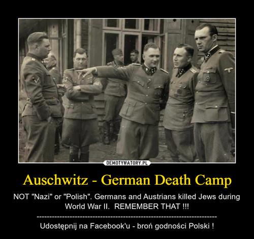 Auschwitz - German Death Camp