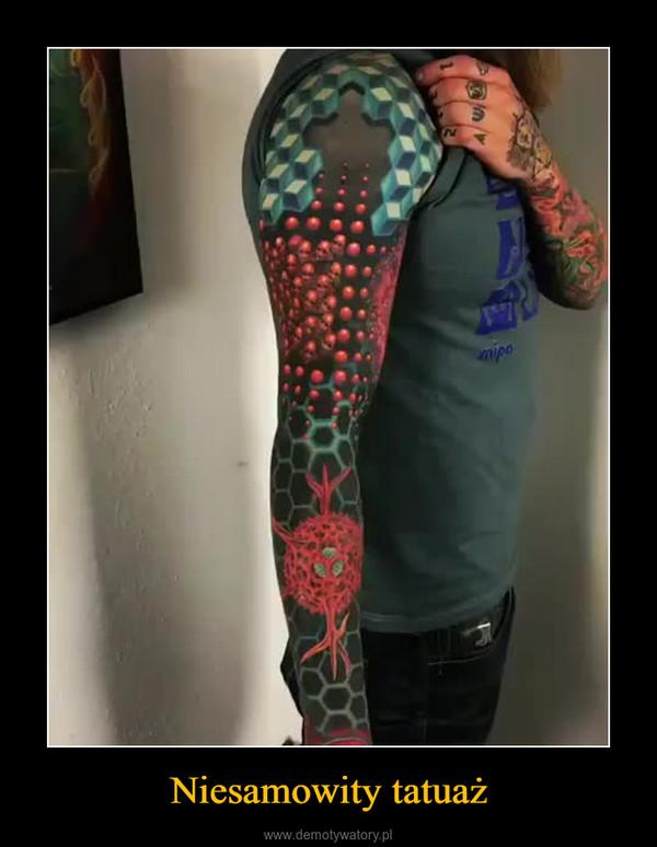 Niesamowity tatuaż –