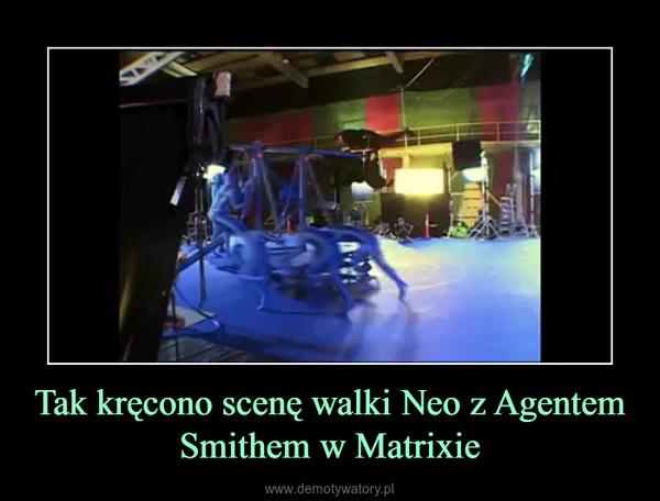 Tak kręcono scenę walki Neo z Agentem Smithem w Matrixie –