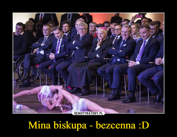 Mina biskupa - bezcenna :D –