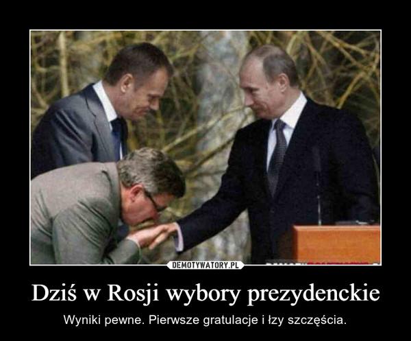 Dziś w Rosji wybory prezydenckie – Wyniki pewne. Pierwsze gratulacje i łzy szczęścia.