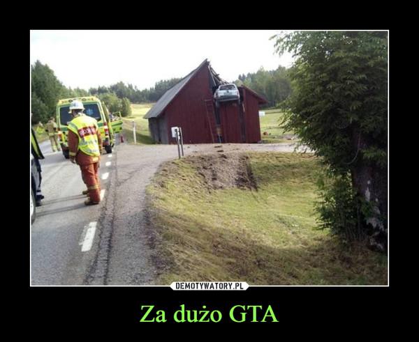 Za dużo GTA –
