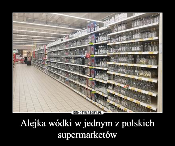 Alejka wódki w jednym z polskich supermarketów –
