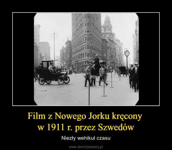 Film z Nowego Jorku kręcony w 1911 r. przez Szwedów – Niezły wehikuł czasu