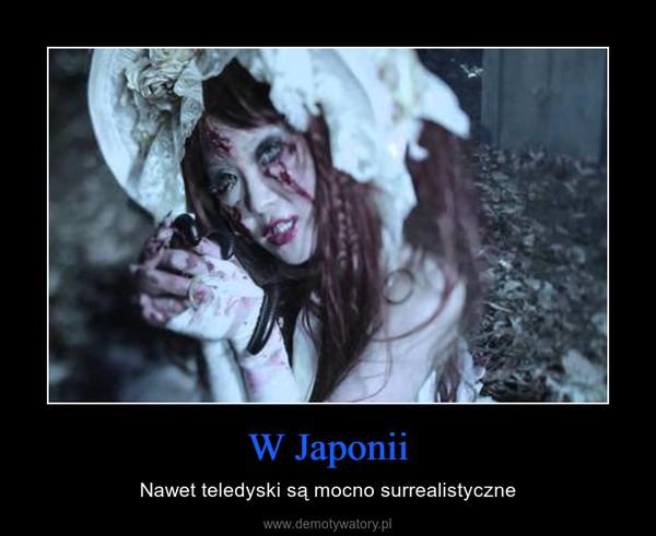 W Japonii – Nawet teledyski są mocno surrealistyczne
