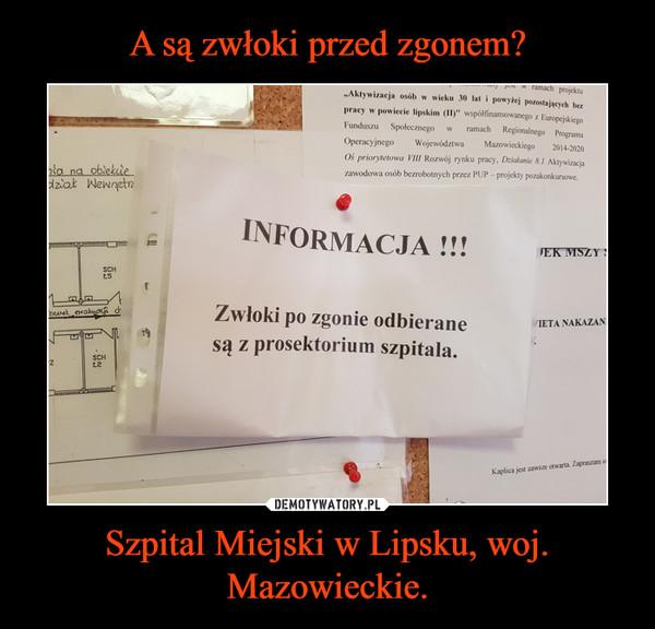 Szpital Miejski w Lipsku, woj. Mazowieckie. –