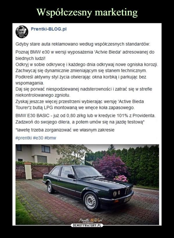 –  Prentki-BLOG.pl Gdyby stare auta reklamowano według współczesnych standardów: Poznaj BMW e30 w wersji wyposażenia 'Actvie Bieda' adresowanej do biednych ludzi! Odkryj w sobie odkrywcę i każdego dnia odkrywaj nowe ogniska korozji. Zachwycaj się dynamicznie zmieniającym się stanem technicznym. Podkreśl aktywny styl życia otwierając okna korbką i parkując bez wspomagania. Daj się porwać niespodziewanej nadsterowności i zatrać się w strefie niekontrolowanego zgniotu. Zyskaj jeszcze więcej przestrzeni wybierając wersję 'Active Bieda Tourer'z butlą LPG montowaną we wnęce koła zapasowego. BMW E30 BASIC - już od 0.80 zł/kg lub w kredycie 101% z Providenta. Zadzwoń do swojego dilera, a potem umów się na jazdę testową* lawetę trzeba zorganizować we własnym zakresie #prentki #e30 #bmw