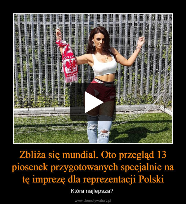 Zbliża się mundial. Oto przegląd 13 piosenek przygotowanych specjalnie na tę imprezę dla reprezentacji Polski – Która najlepsza?