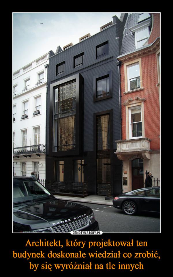 Architekt, który projektował ten budynek doskonale wiedział co zrobić, by się wyróżniał na tle innych –