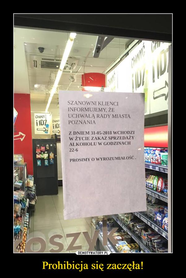 Prohibicja się zaczęła! –