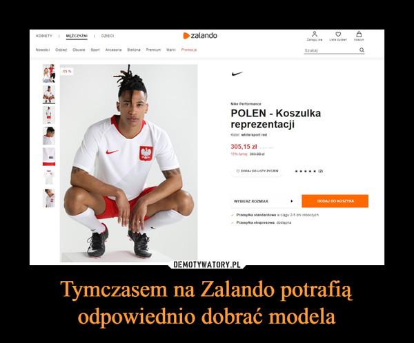 Tymczasem na Zalando potrafią odpowiednio dobrać modela –