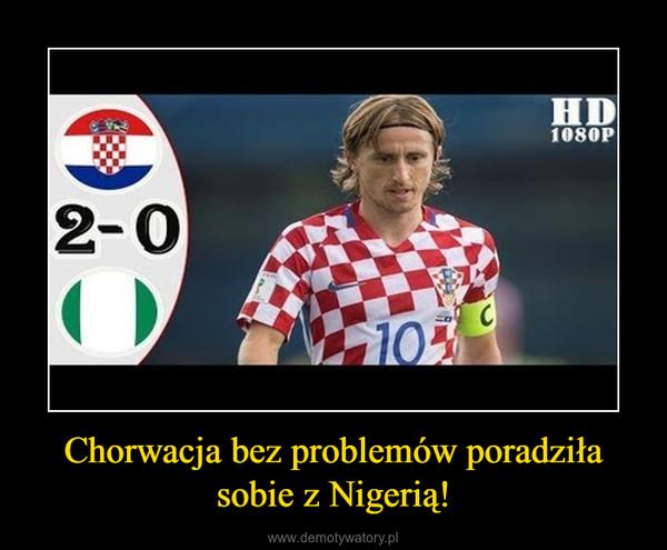 Chorwacja bez problemów poradziła sobie z Nigerią! –