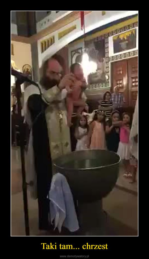 Taki tam... chrzest –