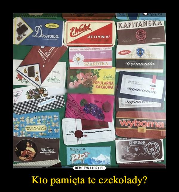 Kto pamięta te czekolady? –