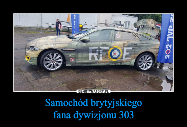 Samochód brytyjskiegofana dywizjonu 303 –